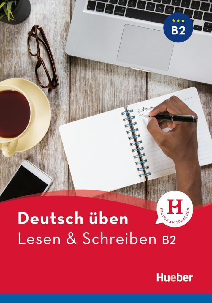 Deutsch üben. Lesen & Schreiben B2 als Buch