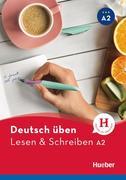 Deutsch üben. Lesen & Schreiben A2