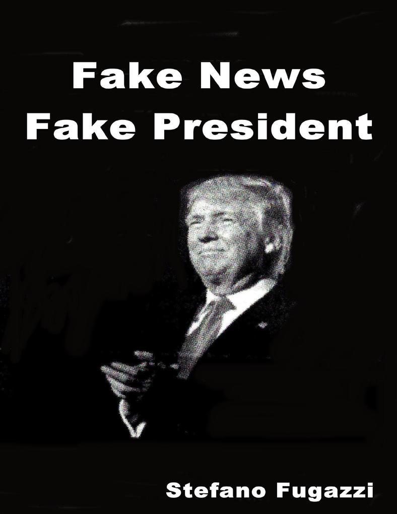Fake News Fake President als eBook Download von...
