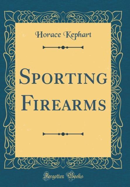 Sporting Firearms (Classic Reprint) als Buch vo...