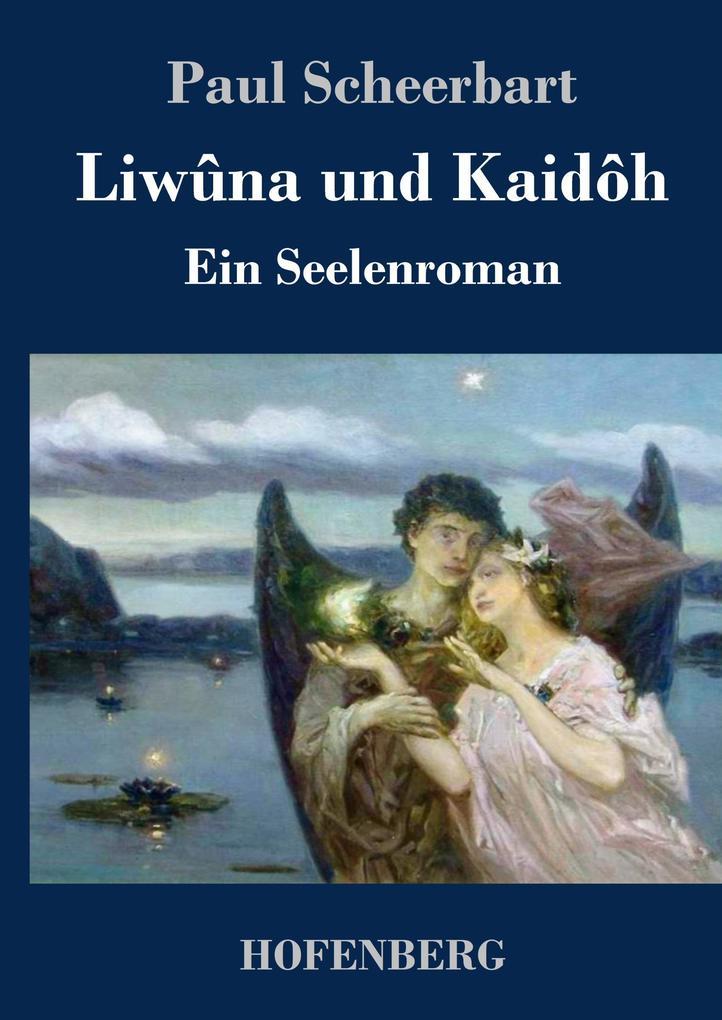 9783743720800 - Paul Scheerbart: Liwûna und Kaidôh als Buch von Paul Scheerbart - Buch