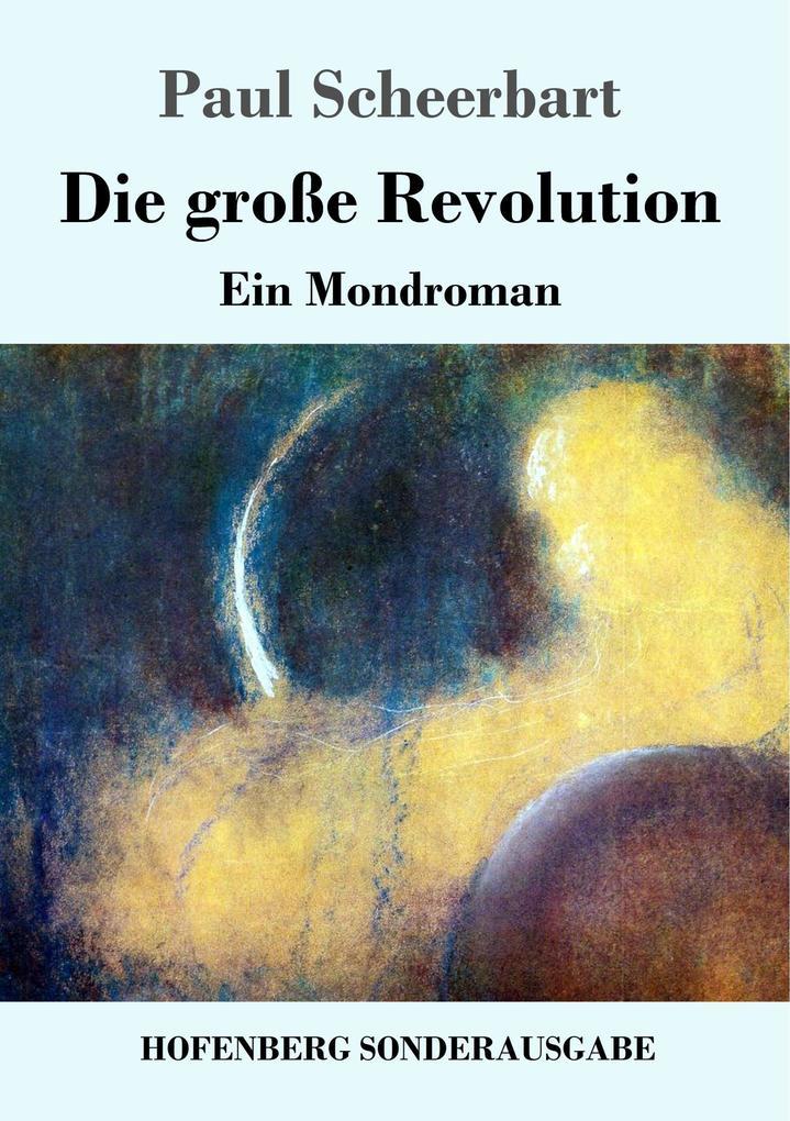 9783743720770 - Paul Scheerbart: Die große Revolution als Buch von Paul Scheerbart - Buch