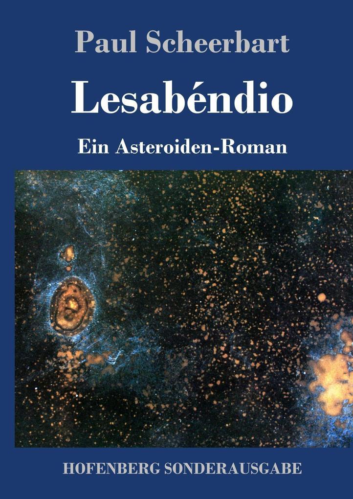 9783743720763 - Paul Scheerbart: Lesabéndio als Buch von Paul Scheerbart - Buch