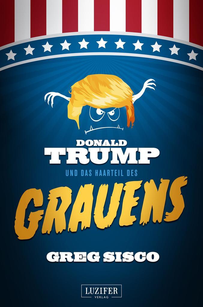 Donald Trump und das Haarteil des Grauens als eBook