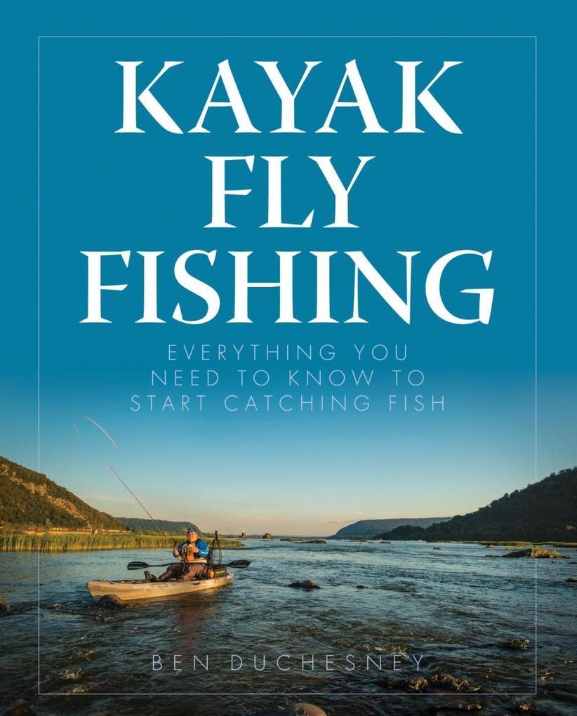 Kayak Fly Fishing als eBook Download von Ben Du...