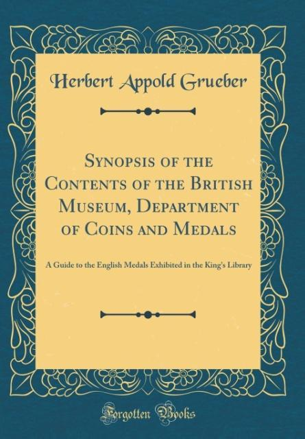 Synopsis of the Contents of the British Museum,...