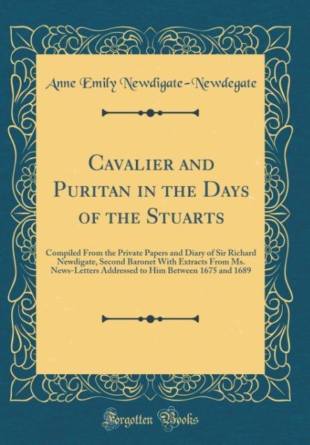 Cavalier and Puritan in the Days of the Stuarts...