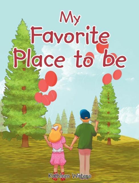My Favorite Place To Be als Buch von Kathleen W...