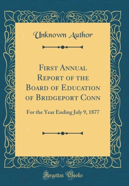 First Annual Report of the Board of Education o...