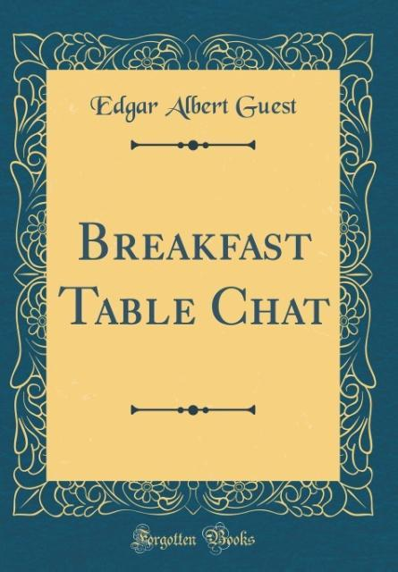 Breakfast Table Chat (Classic Reprint) als Buch...