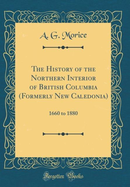 The History of the Northern Interior of British...