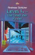 Level 4. Die Stadt der Kinder