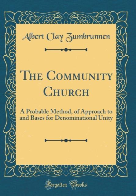 The Community Church als Buch von Albert Clay Z...