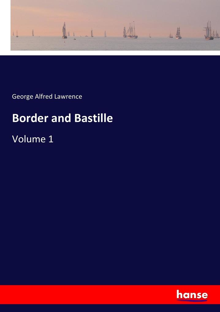 9783337347956 - George Alfred Lawrence: Border and Bastille als Buch von George Alfred Lawrence - Buch