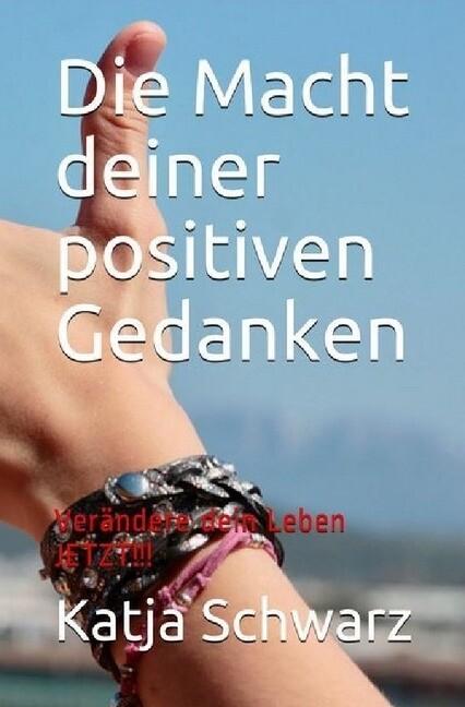Die Macht deiner positiven Gedanken als Buch vo...