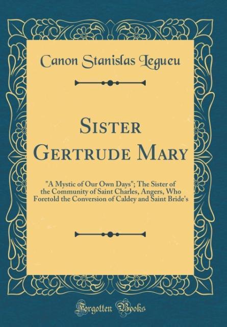 Sister Gertrude Mary als Buch von Canon Stanisl...