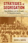 Strategies of Segregation: Race, Residence, and the Struggle for Educational Equality