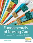 Fundamentals of Nursing Care: Concepts, Connections & Skills