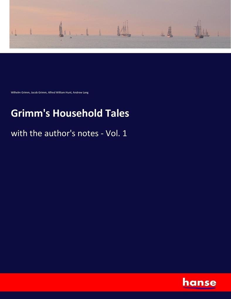 9783337347994 - Wilhelm Grimm, Jacob Grimm, Alfred William Hunt, Andrew Lang: Grimm´s Household Tales als Buch von Wilhelm Grimm, Jacob Grimm, Alfred William Hunt, Andrew Lang - Buch