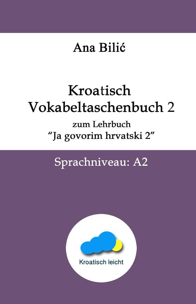 """Kroatisch Vokabeltaschenbuch zum Lehrbuch """"Ja govorim hrvatski 2"""" als eBook"""