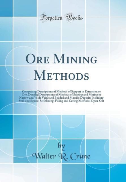 Ore Mining Methods als Buch von Walter R. Crane