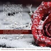 Da haben die Dornen Rosen getragen