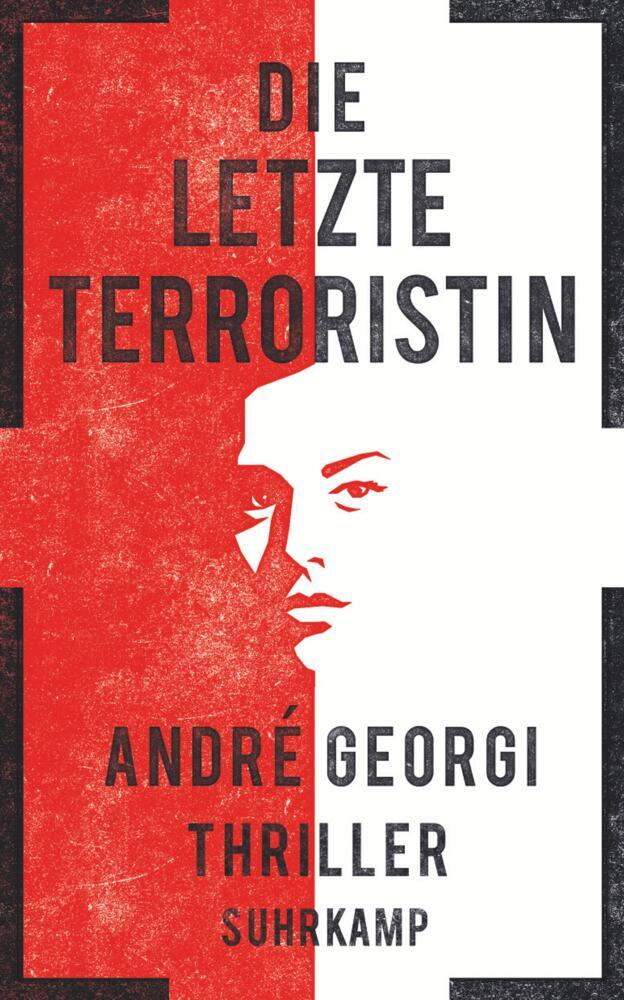 Die letzte Terroristin als Buch von André Georgi