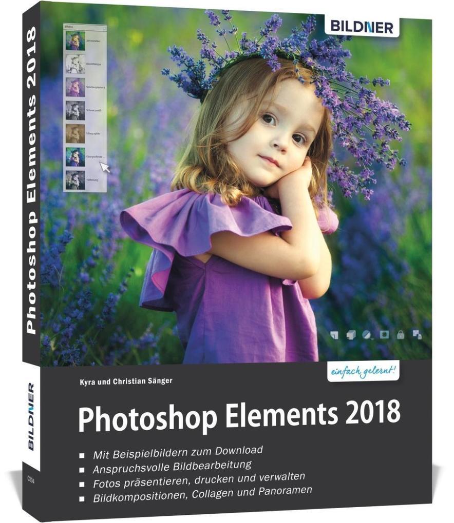 Photoshop Elements 2018 - Das umfangreiche Praxisbuch als Buch