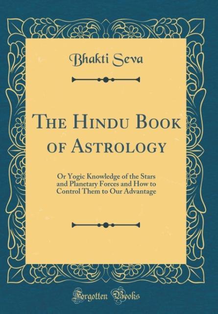 The Hindu Book of Astrology als Buch von Bhakti...