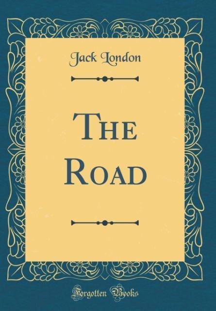 The Road (Classic Reprint) als Buch von Jack Lo...