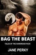 Bag the Beast (Hardwood Pack, #1)