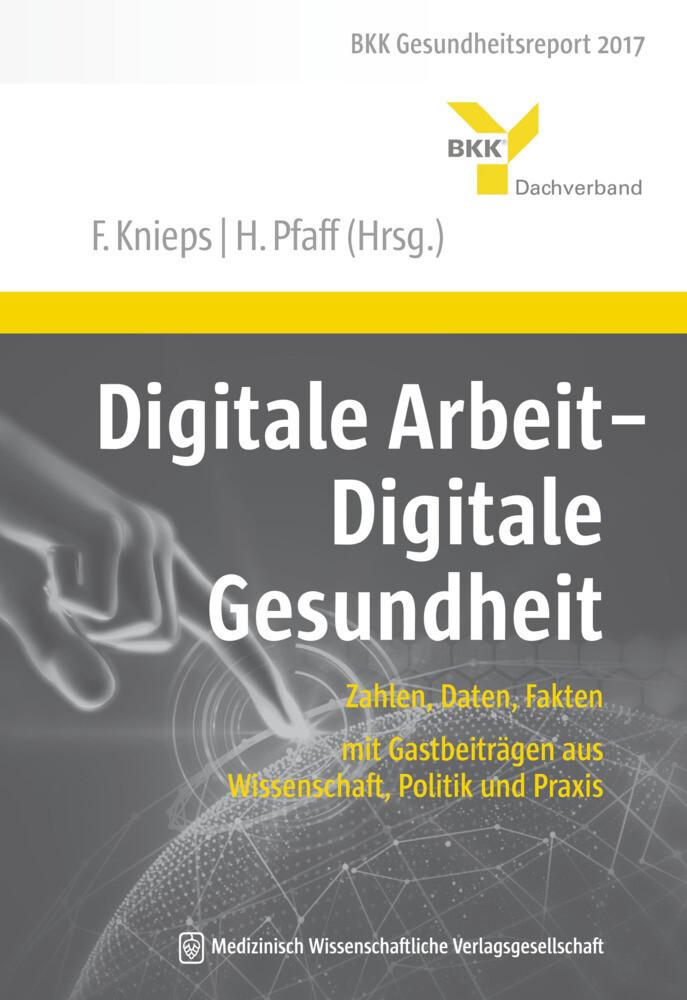 Digitale Arbeit - Digitale Gesundheit als Buch von