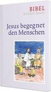 Jesus begegnet den Menschen