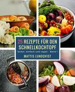 25 Rezepte für den Schnellkochtopf - Teil 1