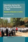 Education During the Time of the Revolution in Egypt: Dialectics of Education in Conflict