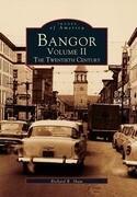 Bangor Volume II:: The Twentieth Century