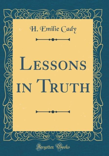 Lessons in Truth (Classic Reprint) als Buch von...