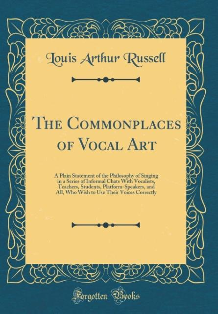 The Commonplaces of Vocal Art als Buch von Loui...