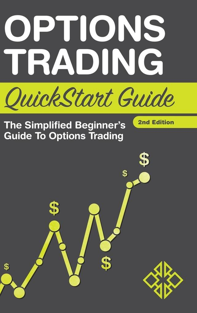 Options Trading QuickStart Guide als Buch von C...