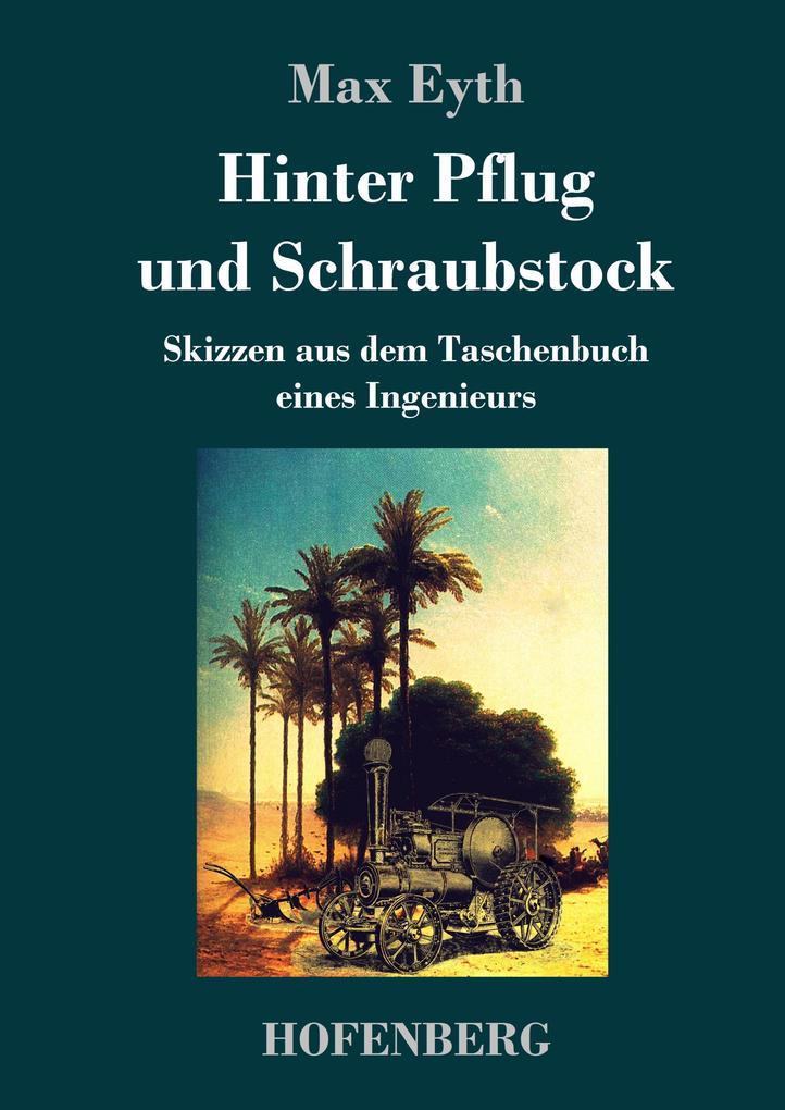 9783743720930 - Max Eyth: Hinter Pflug und Schraubstock als Buch von Max Eyth - Buch
