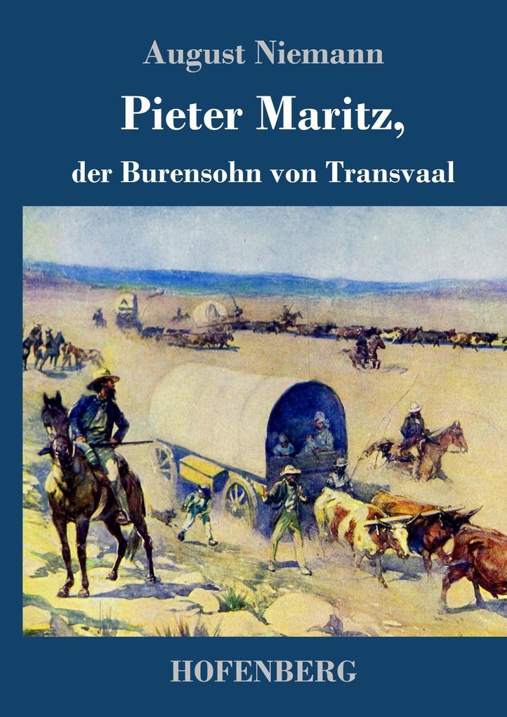 9783743720954 - August Niemann: Pieter Maritz, der Burensohn von Transvaal als Buch von August Niemann - Buch