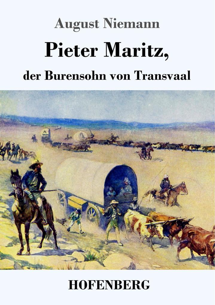 9783743720947 - August Niemann: Pieter Maritz, der Burensohn von Transvaal als Buch von August Niemann - Buch