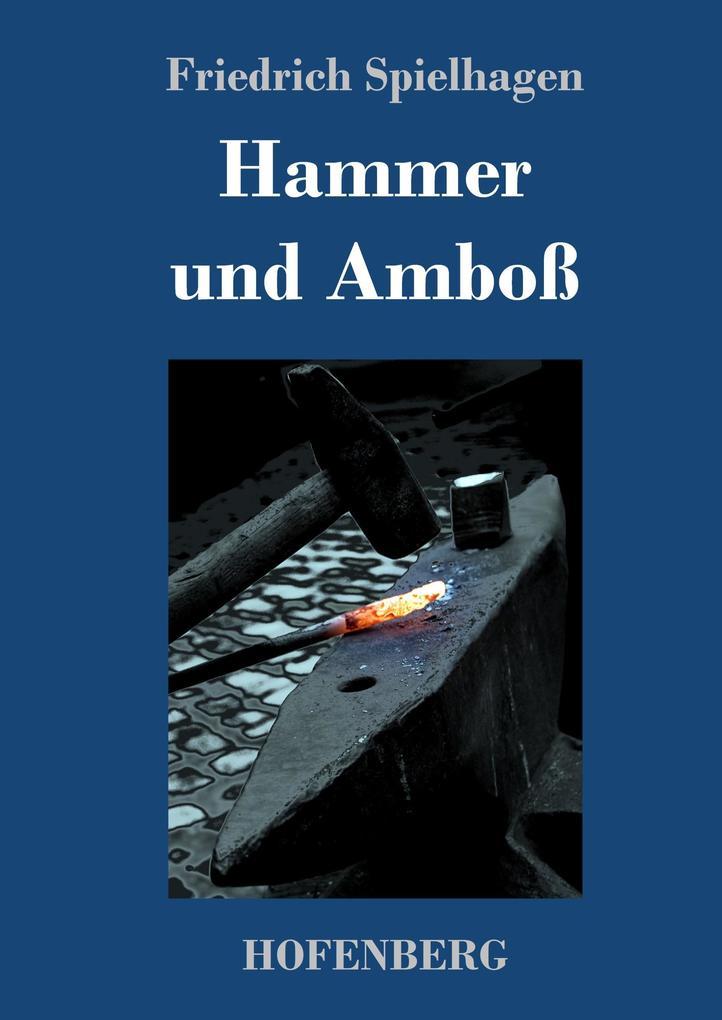9783743721104 - Friedrich Spielhagen: Hammer und Amboß als Buch von Friedrich Spielhagen - Buch