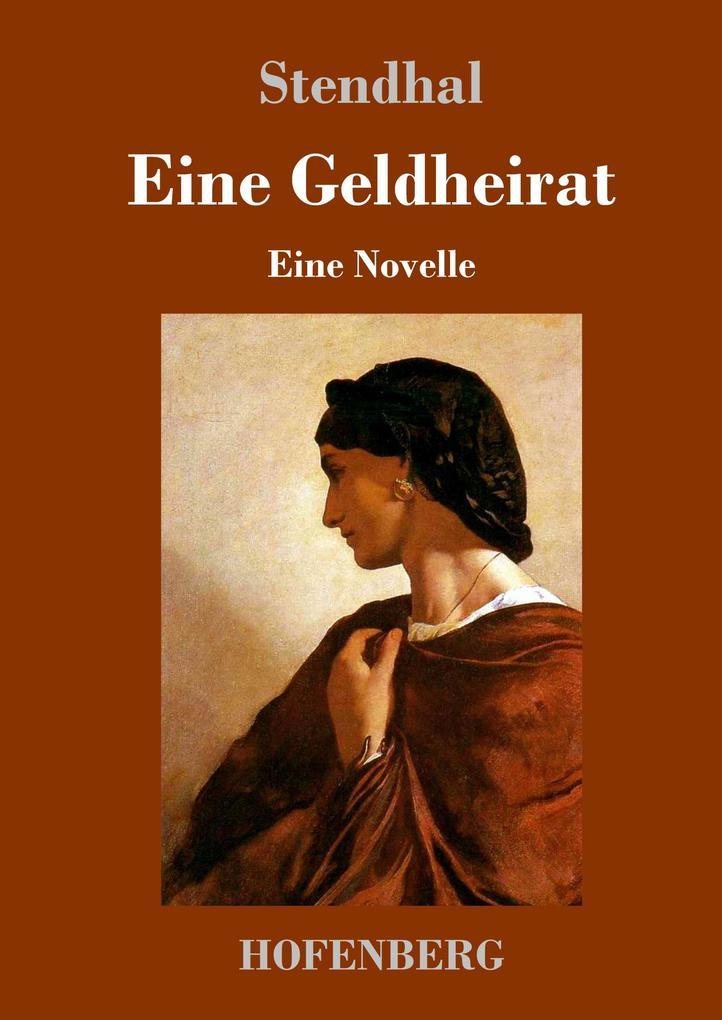 9783743721203 - Stendhal: Eine Geldheirat als Buch von Stendhal - Buch