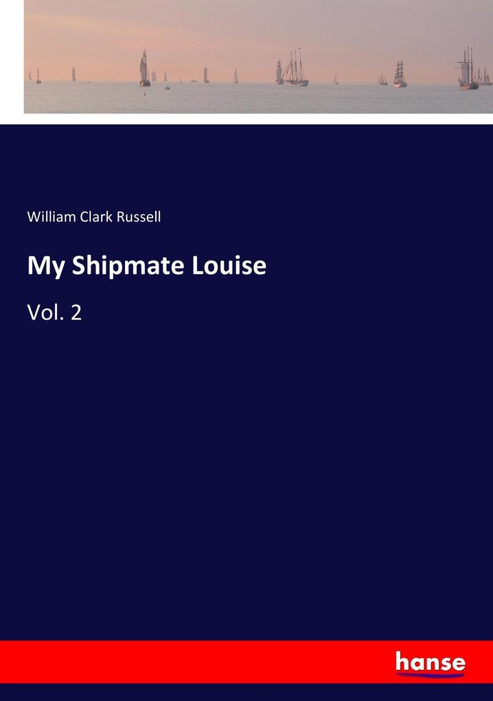 9783337347031 - William Clark Russell: My Shipmate Louise als Buch von William Clark Russell - Buch