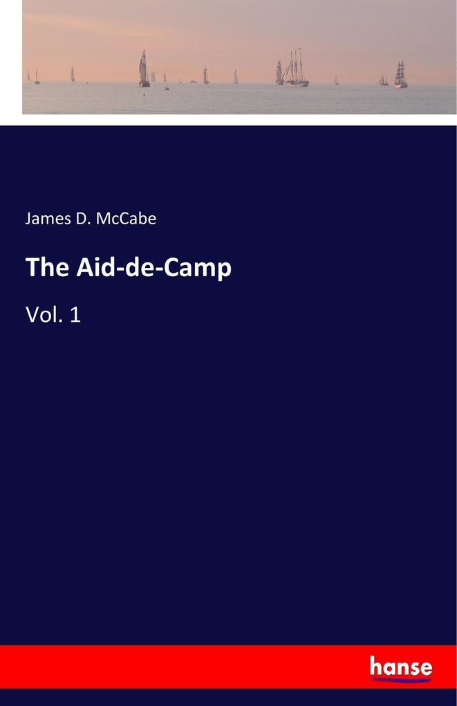 9783337347949 - James D. Mccabe: The Aid-de-Camp als Buch von James D. Mccabe - Buch