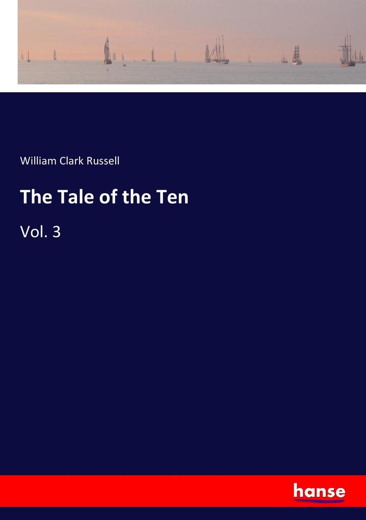 9783337347079 - William Clark Russell: The Tale of the Ten als Buch von William Clark Russell - Buch