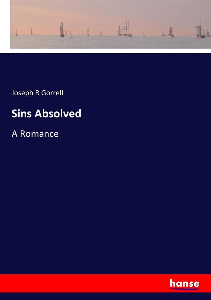 9783337347840 - Joseph R Gorrell: Sins Absolved als Buch von Joseph R Gorrell - Buch