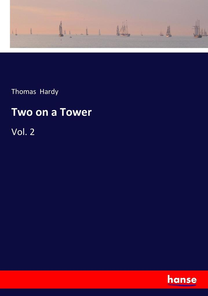 9783337347703 - Thomas Hardy: Two on a Tower als Buch von Thomas Hardy - Buch