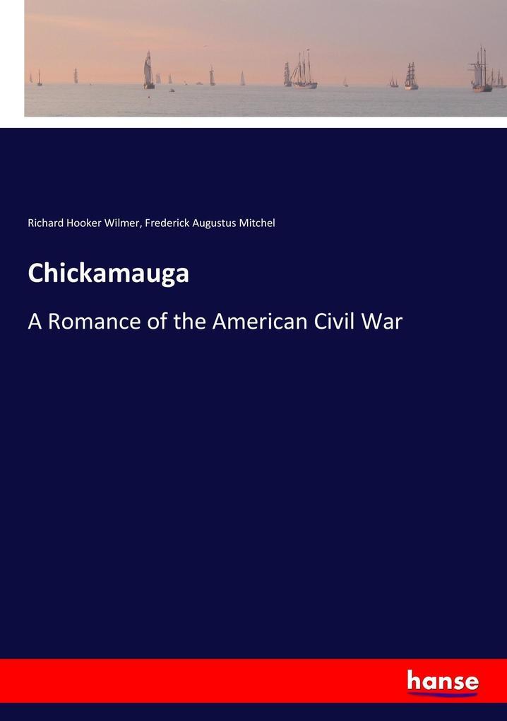 9783337347901 - Richard Hooker Wilmer, Frederick Augustus Mitchel: Chickamauga als Buch von Richard Hooker Wilmer, Frederick Augustus Mitchel - Buch